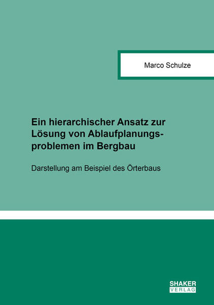 Ein hierarchischer Ansatz zur Lösung von Ablaufplanungsproblemen im Bergbau - Coverbild