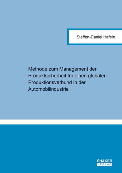 Methode zum Management der Produktsicherheit für einen globalen Produktionsverbund in der Automobilindustrie - Coverbild