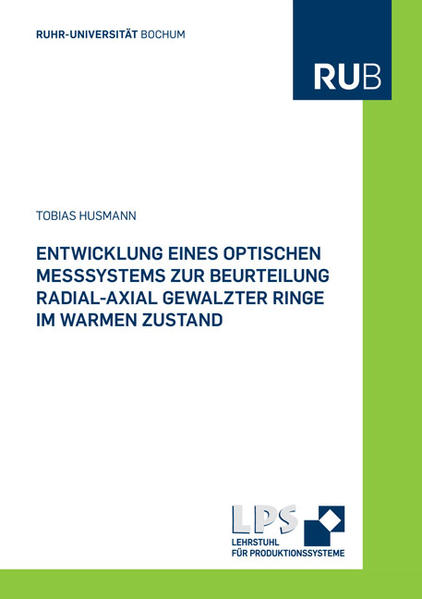 Entwicklung eines optischen Messsystems zur Beurteilung radial-axial gewalzter Ringe im warmen Zustand - Coverbild