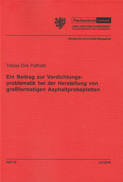 Ein Beitrag zur Verdichtungsproblematik bei der Herstellung von großformatigen Asphaltprobeplatten - Coverbild
