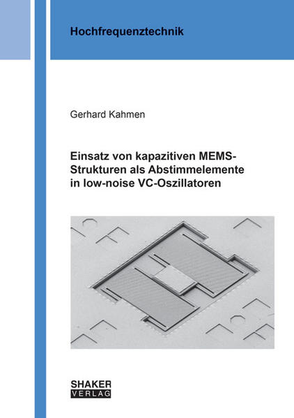 Einsatz von kapazitiven MEMS-Strukturen als Abstimmelemente in low-noise VC-Oszillatoren - Coverbild
