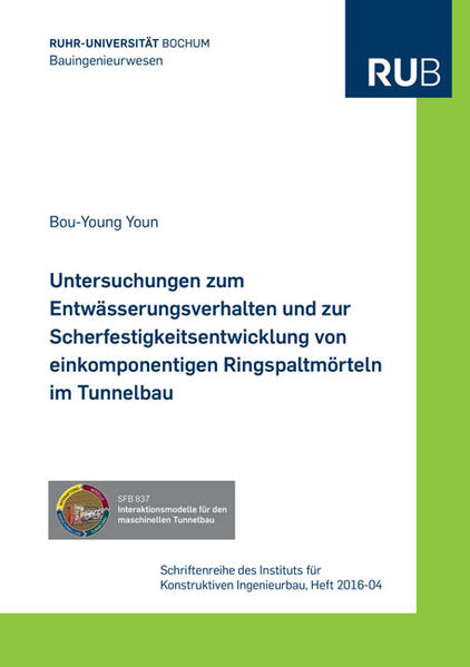 Untersuchungen zum Entwässerungsverhalten und zur Scherfestigkeitsentwicklung von einkomponentigen Ringspaltmörteln im Tunnelbau - Coverbild