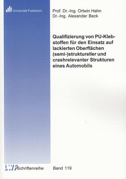 Qualifizierung von PU-Klebstoffen für den Einsatz auf lackierten Oberflächen (semi-)struktureller und crashrelevanter Strukturen eines Automobils - Coverbild