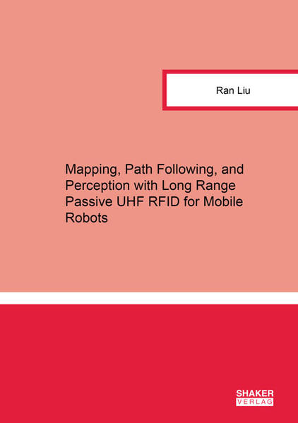 Mapping, Path Following, and Perception with Long Range Passive UHF RFID for Mobile Robots - Coverbild