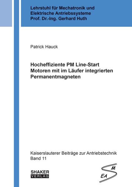 Hocheffiziente PM Line-Start Motoren mit im Läufer integrierten Permanentmagneten - Coverbild