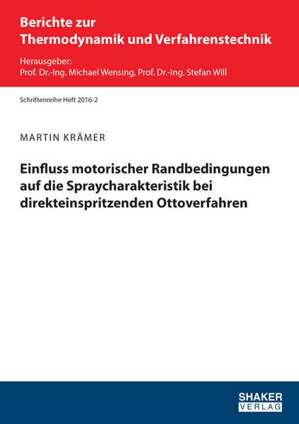 Einfluss motorischer Randbedingungen auf die Spraycharakteristik bei direkteinspritzenden Ottoverfahren - Coverbild