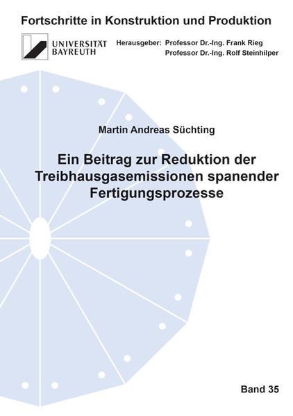 Ein Beitrag zur Reduktion der Treibhausgasemissionen spanender Fertigungsprozesse - Coverbild