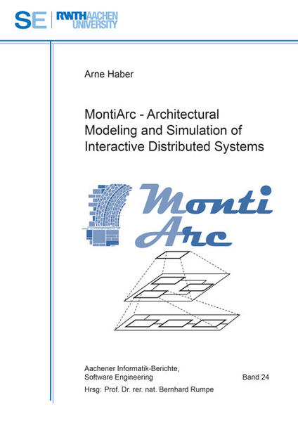 MontiArc - Architectural Modeling and Simulation of Interactive Distributed Systems - Coverbild