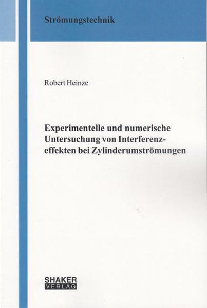 Experimentelle und numerische Untersuchung von Interferenzeffekten bei Zylinderumströmungen - Coverbild