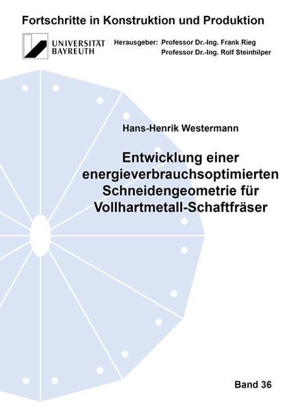 Entwicklung einer energieverbrauchsoptimierten Schneidengeometrie für Vollhartmetall-Schaftfräser - Coverbild