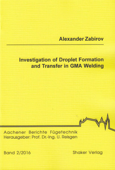 Investigation of Droplet Formation and Transfer in GMA Welding - Coverbild
