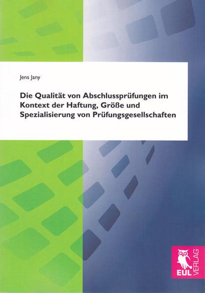 Die Qualität von Abschlussprüfungen im Kontext der Haftung, Größe und Spezialisierung von Prüfungsgesellschaften - Coverbild