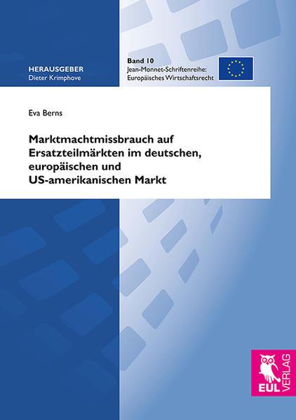 Marktmachtmissbrauch auf Ersatzteilmärkten im deutschen, europäischen und US-amerikanischen Markt - Coverbild