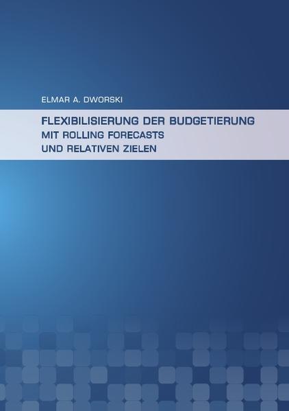 Flexibilisierung der Budgetierung mit Rolling Forecasts und Relativen Zielen - Coverbild