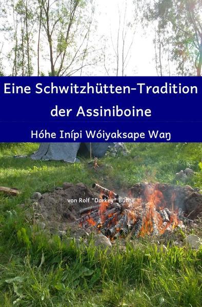Eine Schwitzhütten-Tradition der Assiniboine Epub Kostenloser Download