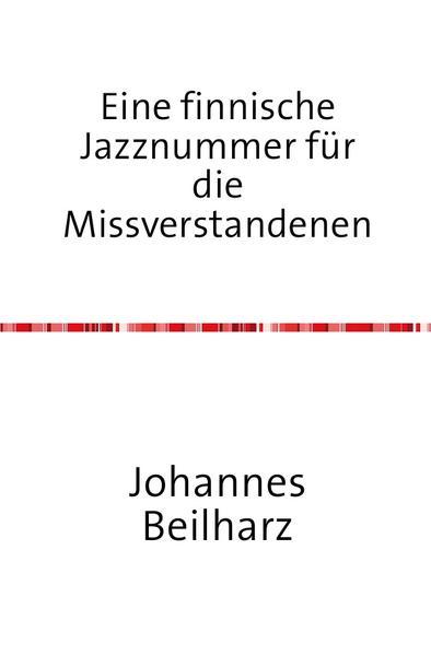 Eine finnische Jazznummer für die Missverstandenen - Coverbild