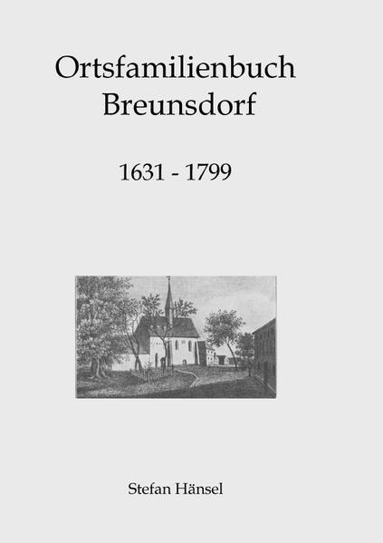 Ortsfamilienbuch Breunsdorf 1631-1799 - Coverbild