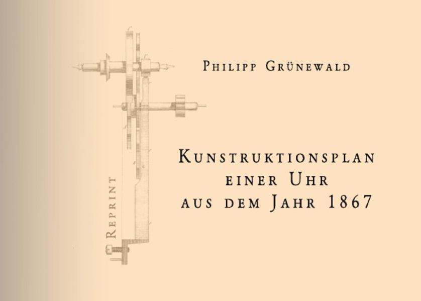 Konstruktionsplan einer Uhr aus dem Jahr 1867 - Coverbild