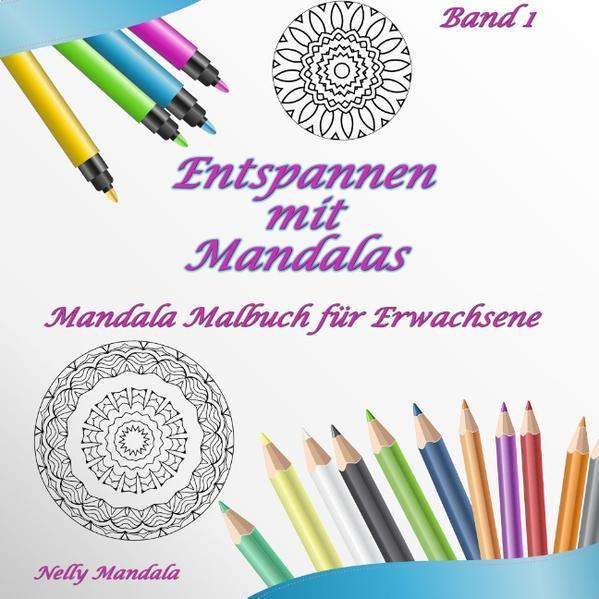 Entspannen mit Mandalas - Mandala Malbuch für Erwachsene - Band 1 - Coverbild