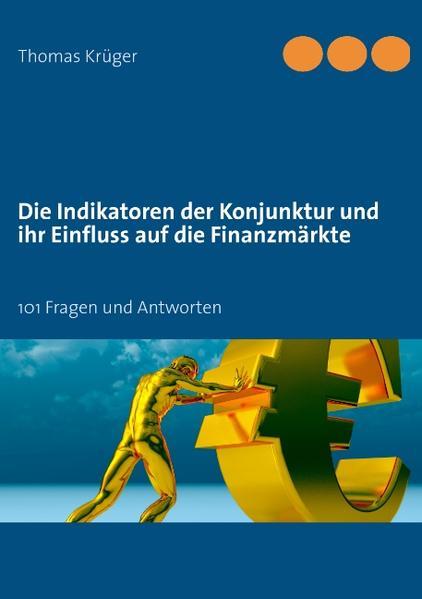 Die Indikatoren der Konjunktur und ihr Einfluss auf die Finanzmärkte - Coverbild