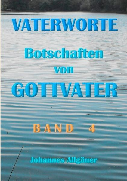 VATERWORTE - Botschaften von GOTTVATER Band 4 - Coverbild