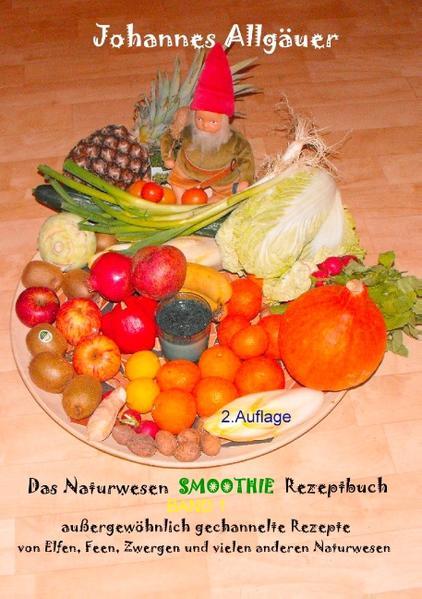Das Smoothie Naturwesen Rezeptbuch Band 1 - Coverbild
