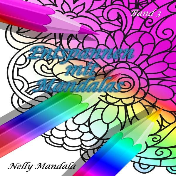 Entspannen mit Mandalas - Mandala Malbuch für Erwachsene - Band 3 - Coverbild