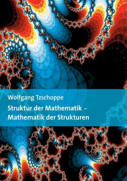 Struktur der Mathematik - Mathematik der Strukturen - Coverbild