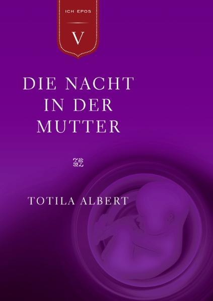 Die Geburt aus dem Ich  Teil 5 - Die Nacht in der Mutter - Coverbild