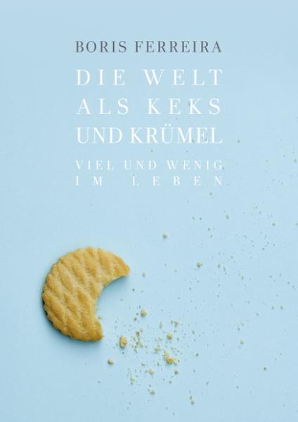 Die Welt als Keks und Krümel - Coverbild