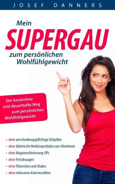 Mein Super-Gau zum persönlichen Wohlfühlgewicht - Coverbild