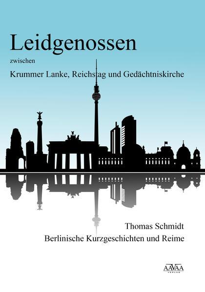 Leidgenossen zwischen Krummer Lanke, Reichstag und Gedächtniskirche - Großdruck - Coverbild