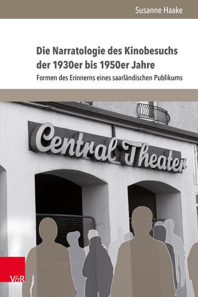 Die Narratologie des Kinobesuchs der 1930er bis 1950er Jahre - Coverbild