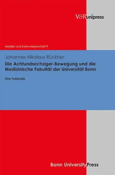 Die Achtundsechziger-Bewegung und die Medizinische Fakultät der Universität Bonn - Coverbild