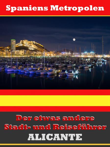 Alicante - Der etwas andere Stadt- und Reiseführer - Mit Reise - Wörterbuch Deutsch-Spanisch - Coverbild