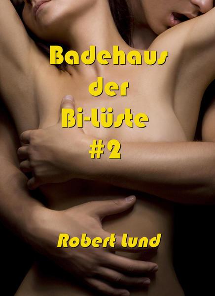 Badehaus der Bi-Lüste #2 - Coverbild