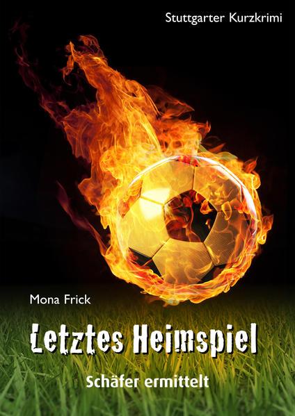 Letztes Heimspiel - Schäfer ermittelt - Coverbild