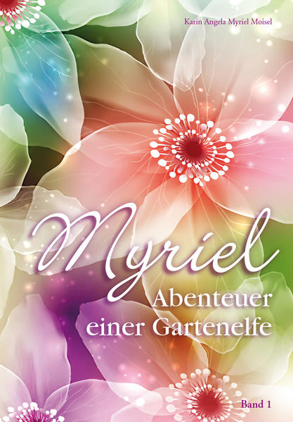 Myriel, Abenteuer einer Gartenelfe, mit Begleitbuch für Eltern - Coverbild