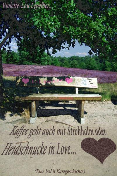 Kaffee geht auch mit Strohhalm oder Heidschnucke in Love - Coverbild