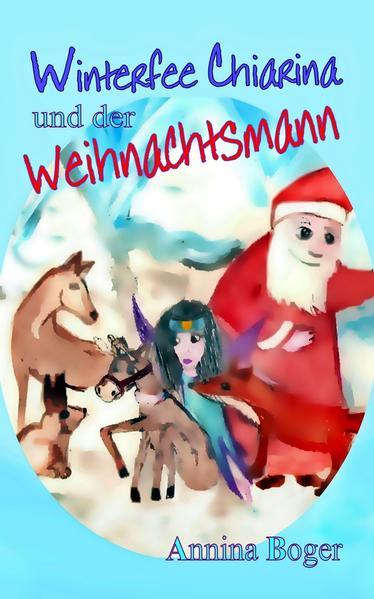 Winterfee Chiarina und der Weihnachtsmann - Coverbild