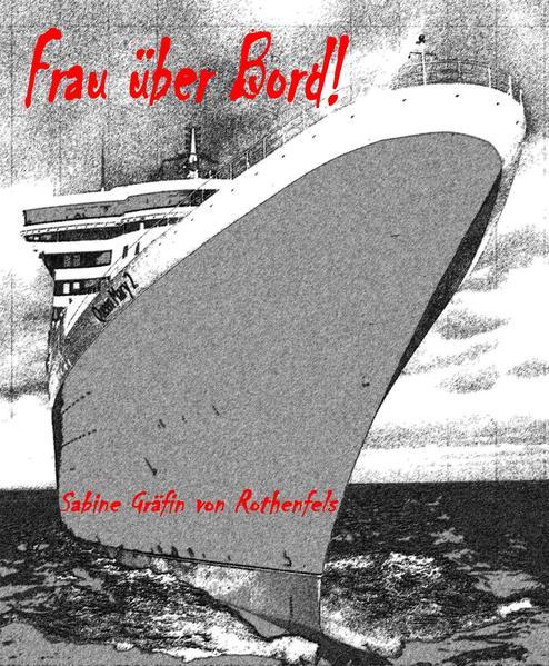 Frau über Bord! von Sabine Gräfin von Rothenfels PDF Download