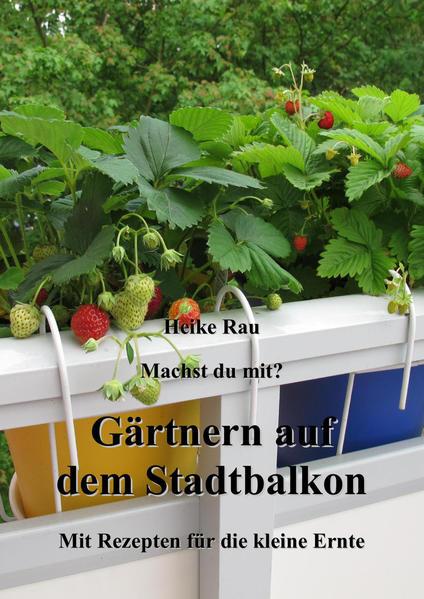 Machst du mit? - Gärtnern auf dem Stadtbalkon - Mit Rezepten für die kleine Ernte - Coverbild