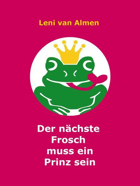 Der nächste Frosch muss ein Prinz sein - Coverbild