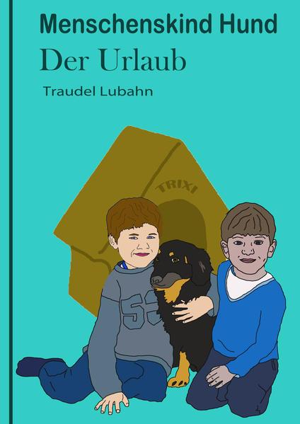 Menschenskind Hund - Der Urlaub - - Coverbild