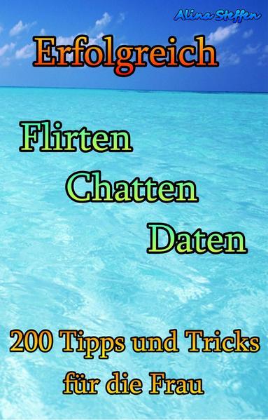 Erfolgreich Flirten Chatten Daten - Coverbild
