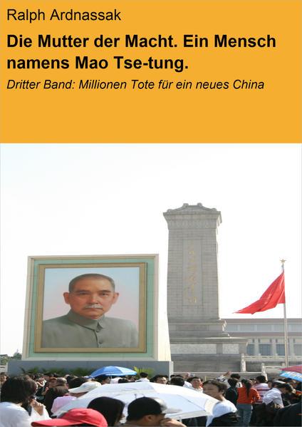 Die Mutter der Macht. Ein Mensch namens Mao Tse-tung. - Coverbild