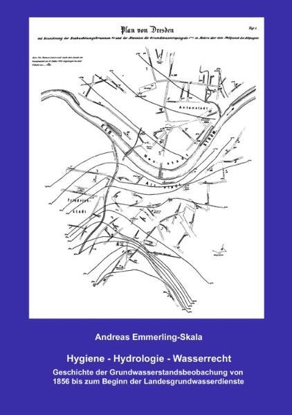 Hygiene – Hydrologie – Wasserrecht: Geschichte der Grundwasserstandsbeobachtung von 1856 bis zum Beginn der Landesgrundwasserdienste - Coverbild
