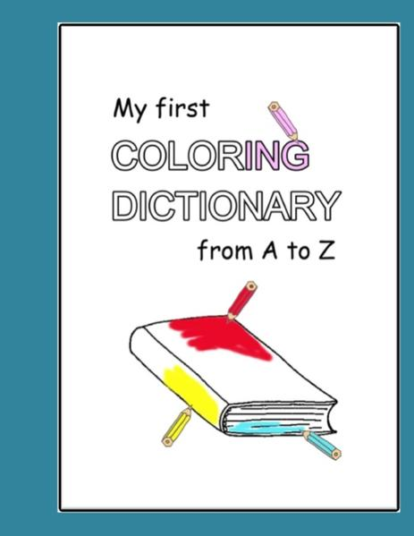 My first Coloring Dictionary from A to Z Epub Ebooks Herunterladen