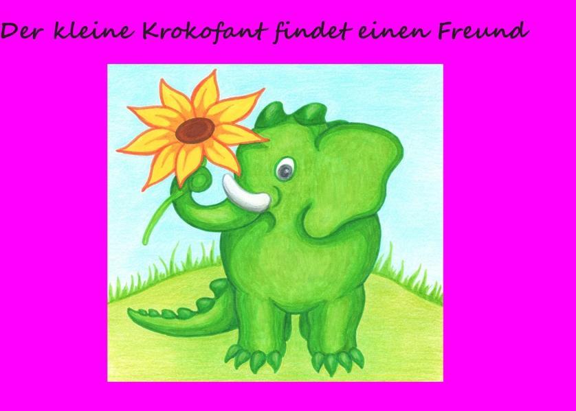 Der kleine Krokofant findet einen Freund - Coverbild