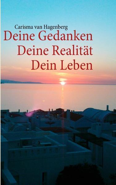 Deine Gedanken  Deine Realität  Dein Leben - Coverbild